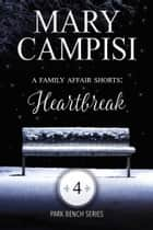A Family Affair Shorts: Heartbreak ebook by Mary Campisi