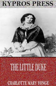 The Little Duke ebook by Charlotte Mary Yonge