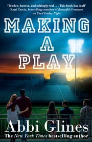 Making a Play ebook by Abbi Glines