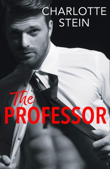 The Professor ebook by Charlotte Stein