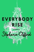 Everybody Rise, A Novel