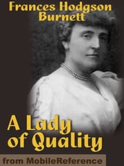 A Lady Of Quality (Mobi Classics) ebook by Frances Hodgson Burnett