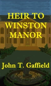Heir to Winston Manor ebook by John Gaffield