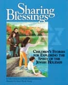 Sharing Blessings ebook by Rahel Musleah,Rabbi Michael Klayman,Mary O'Keefe Young