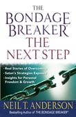 The Bondage Breaker® -- the Next Step
