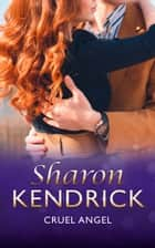 Cruel Angel (Mills & Boon Modern) ebook by Sharon Kendrick