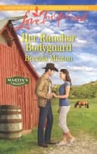 Her Rancher Bodyguard (Mills & Boon Love Inspired) (Martin's Crossing, Book 5) eBook by Brenda Minton