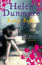 Burning Bright ebook by Helen Dunmore