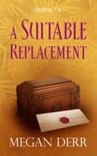 A Suitable Replacement ebook by Megan Derr