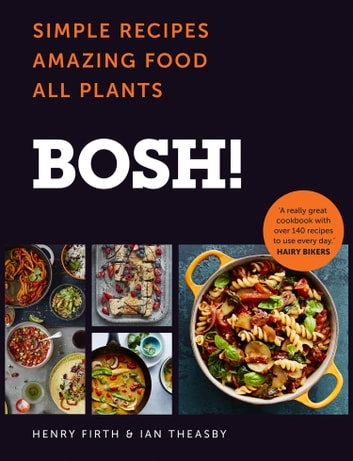 Bosh simple recipes amazing food all plants the fastest selling simple recipes amazing food all plants the fastest selling cookery book of the year forumfinder Image collections