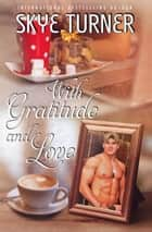 With Gratitude and Love ebook by Skye Turner