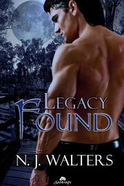 Legacy Found ebook by N.J. Walters