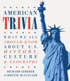 American Trivia ebook by Richard Lederer