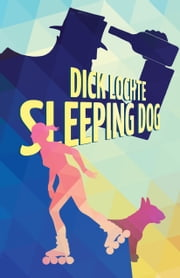 Sleeping Dog - A Leo and Serendipity Mystery ebook by Dick Lochte