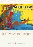 Railway Posters ebook by Lorna Frost