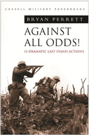 Against All Odds! ebook by Bryan Perrett