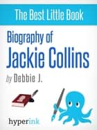 Jackie Collins: Author Behind Goddess of Vengeance ebook by Debbie J.