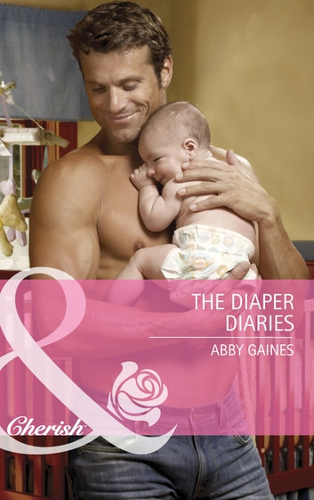 The Diaper Diaries (Mills & Boon Cherish) ebook by Abby Gaines