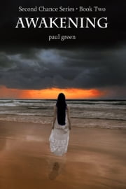 Second Chance Series 2: Awakening ebook by Paul Green
