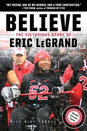 Believe: The Victorious Story of Eric LeGrand Young Readers' Edition ebook by Eric LeGrand,Mike Yorkey
