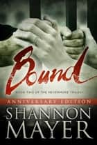Bound (The Nevermore Trilogy, Book 2) Anniversary Edition ebook by Shannon Mayer