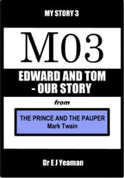 Edward and Tom - Our Story (from The Prince and the Pauper) ebook by Dr E J Yeaman