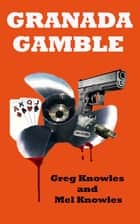 Granada Gamble ebook by Greg Knowles