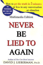 Never Be Lied to Again ebook by David Lieberman