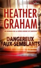 Dangereux faux-semblants - T6 - Krewe of Hunters ebook by Heather Graham