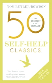 50 Self-Help Classics 2nd Edition - Your shortcut to the most important ideas on happiness and fulfilment ebook by Tom Butler-Bowdon