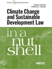 Nolon and Salkin's Climate Change and Sustainable Development Law in a Nutshell ebook by John Nolon,Patricia Salkin