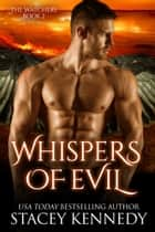 Whispers of Evil ebook by Stacey Kennedy