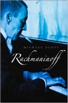 Rachmaninoff ebook by Michael Scott