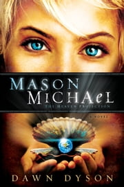 Mason Michael - The Heaven Projection ebook by Dawn Dyson