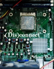 (Dis)connect ebook by Werner Kho