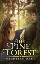 The Pine Forest ebook by Michelle Dare