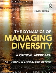 The Dynamics of Managing Diversity - A critical approach ebook by Gill Kirton, Anne-marie Greene