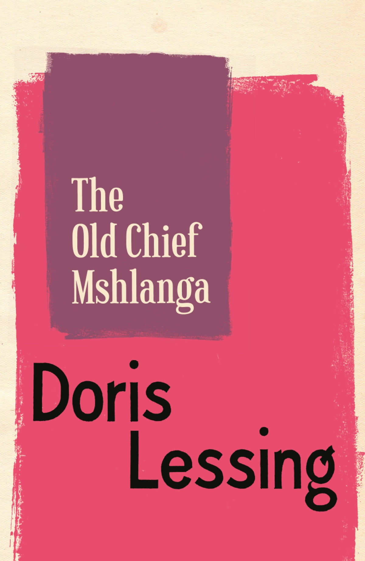 The old chief mshlanga ebook by doris lessing 9780007525737 the old chief mshlanga ebook by doris lessing 9780007525737 rakuten kobo fandeluxe Document