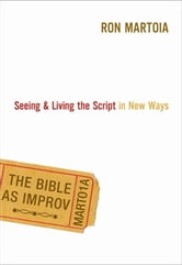 The Bible as Improv ebook by Ron Martoia