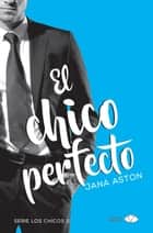 El chico perfecto eBook by Jana Aston, Idaira Hernández