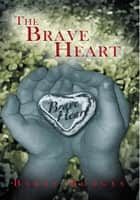 The Brave Heart ebook by Barry Hodges