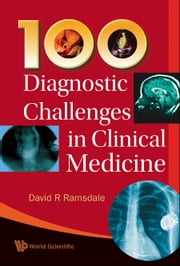 100 Diagnostic Challenges in Clinical Medicine ebook by David R Ramsdale