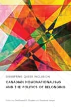 Disrupting Queer Inclusion ebook by Rinaldo Walcott,OmiSoore H. Dryden,Suzanne Lenon