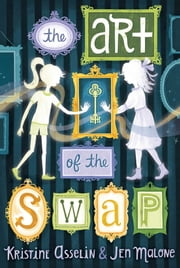 The Art of the Swap ebook by Kristine Asselin, Jen Malone