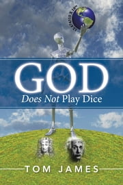 God Does Not Play Dice ebook by Tom James