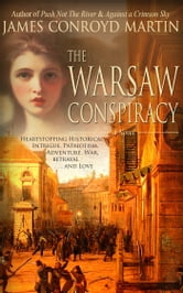 The Warsaw Conspiracy (The Poland Trilogy, Book 3) ebook by James Conroyd Martin