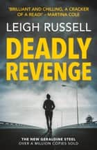 Deadly Revenge ebook by Leigh Russell