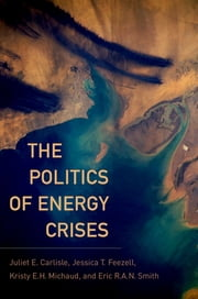 The Politics of Energy Crises ebook by Juliet E. Carlisle, Jessica T. Feezell, Kristy E.H. Michaud,...
