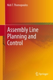 Assembly Line Planning and Control ebook by Nick T. Thomopoulos