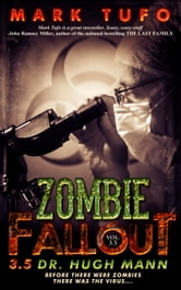 Zombie Fallout 3.5: Dr. Hugh Mann ebook by Mark Tufo